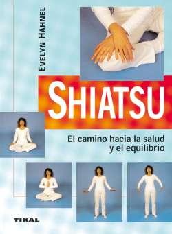 Shiatsu. El camino hacia la...