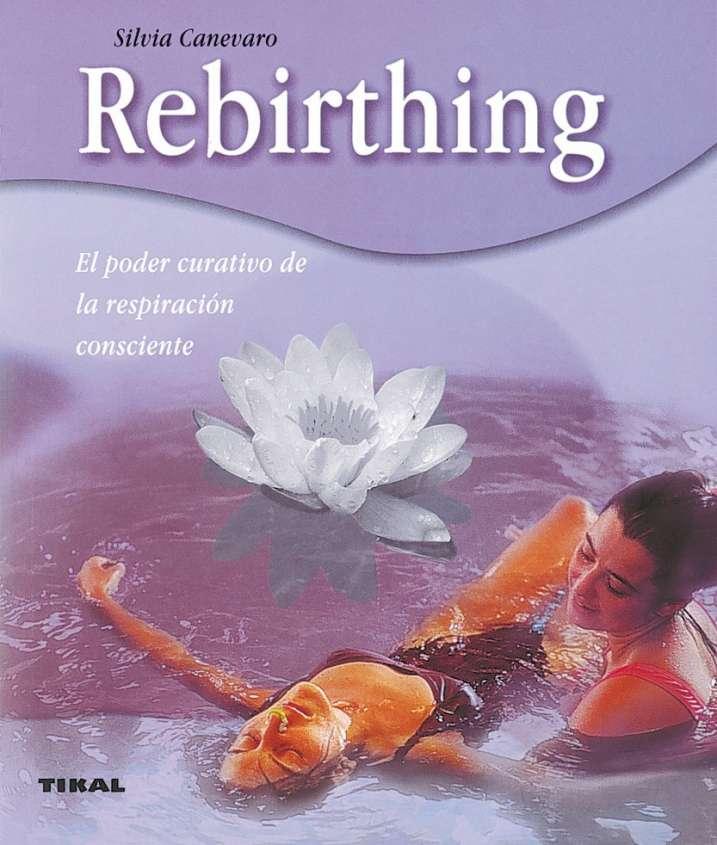 Rebirthing. El poder...