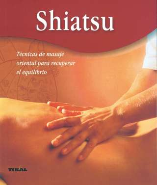 Shiatsu. Técnicas de masaje...