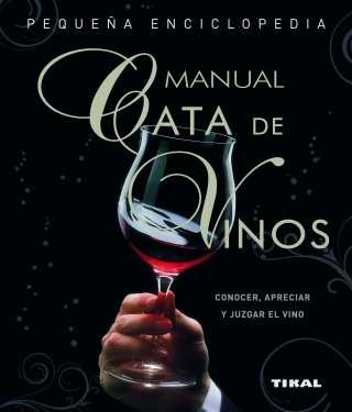Cata de vinos. Manual