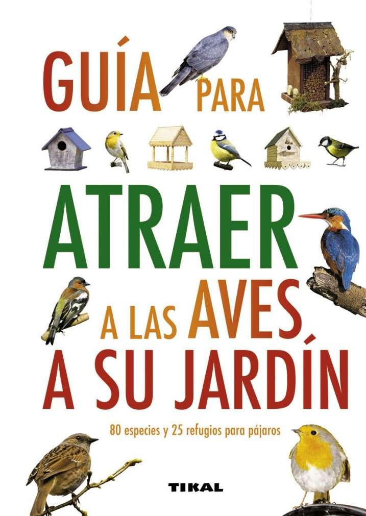 Guía para atraer a las aves...