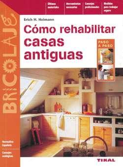 Cómo rehabilitar casas...