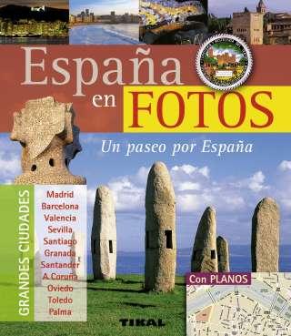 España en fotos. Un paseo...