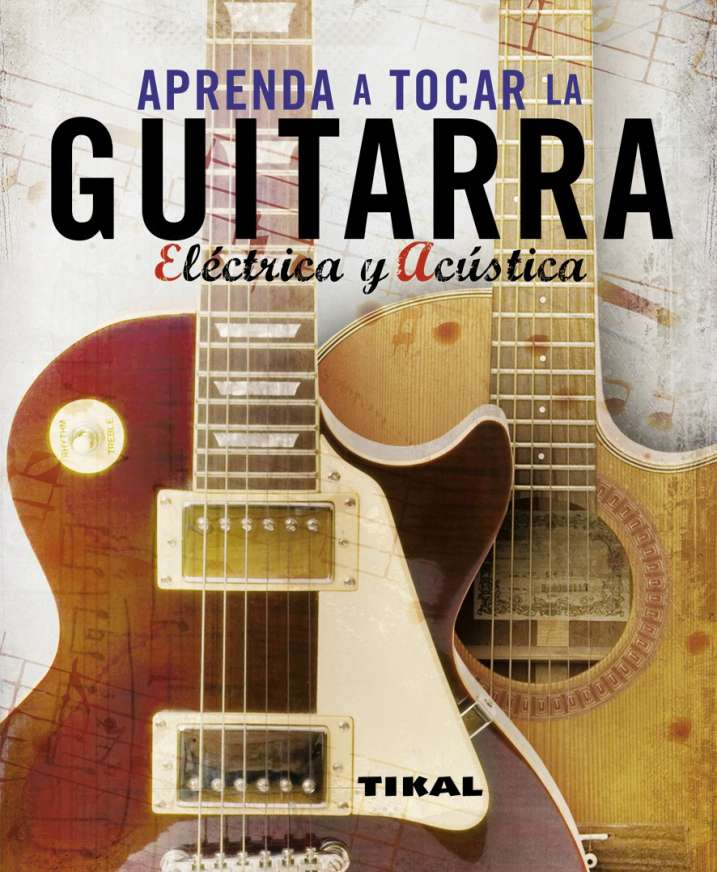 Aprenda a tocar la guitarra eléctrica y acústica | Editorial Susaeta ...