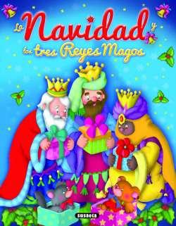 La Navidad y los tres Reyes...