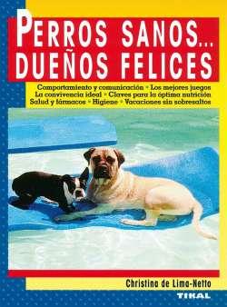 Perros sanos... Dueños felices