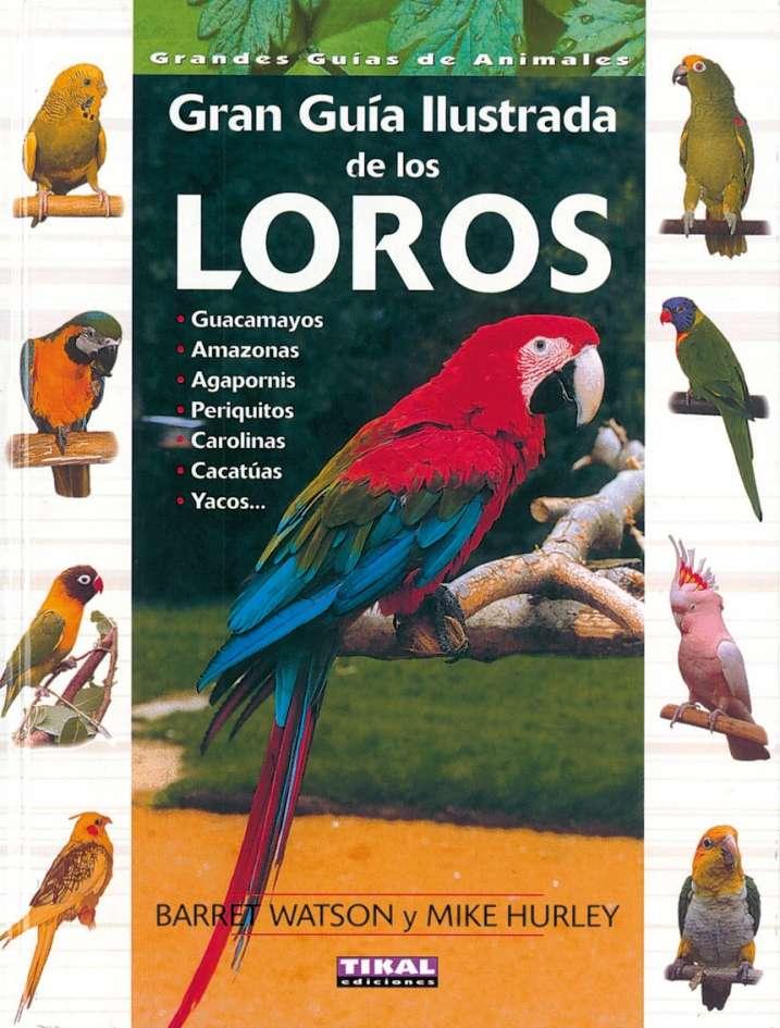 Guía ilustrada de los loros