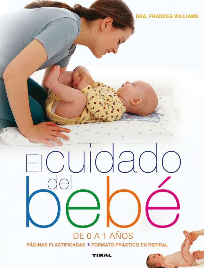 El cuidado del bebé de 0 a...