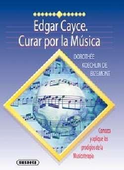 Edgar Cayce, curar por la...