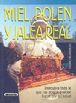 Miel, polen y jalea real