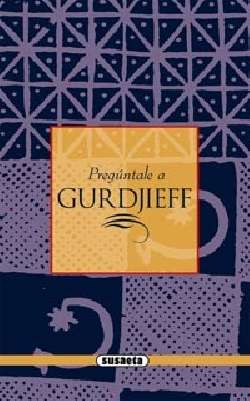 Gurdjieff. Camino a la...