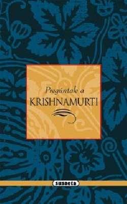 Krishnamurti. Claves de su...