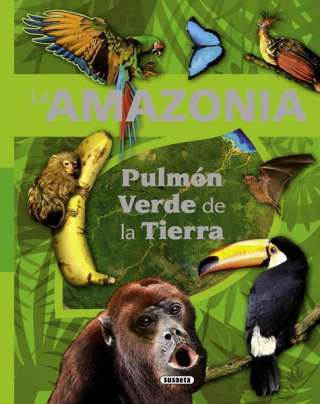 La Amazonia. Pulmón verde...