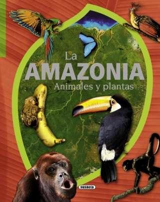 La Amazonia. Animales y...