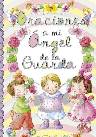 Oraciones a mi ángel de la...