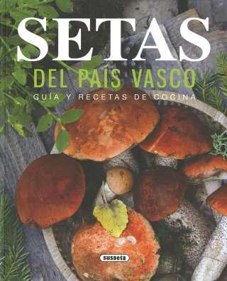 Setas del País Vasco. Guía...