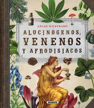 Alucinógenos, venenos y...