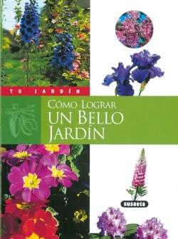 Cómo lograr un bello jardín