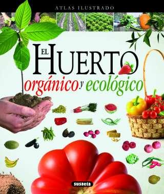 El huerto orgánico y ecológico