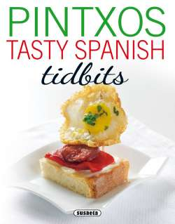 Pintxos. Tasty Spanish Tidbits