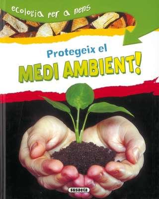 Protegeix el medi ambient!