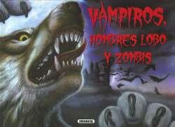 Vampiros, hombres lobo y...