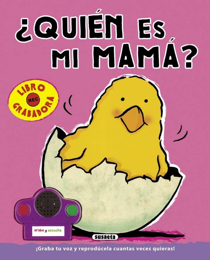 ¿Quién es mi mamá?