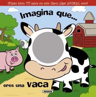 Imagina que... eres una vaca