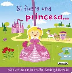 Si fuera una princesa...