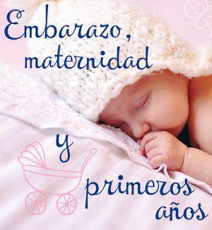 Folleto especial: Embarazo,maternidad y primeros años.